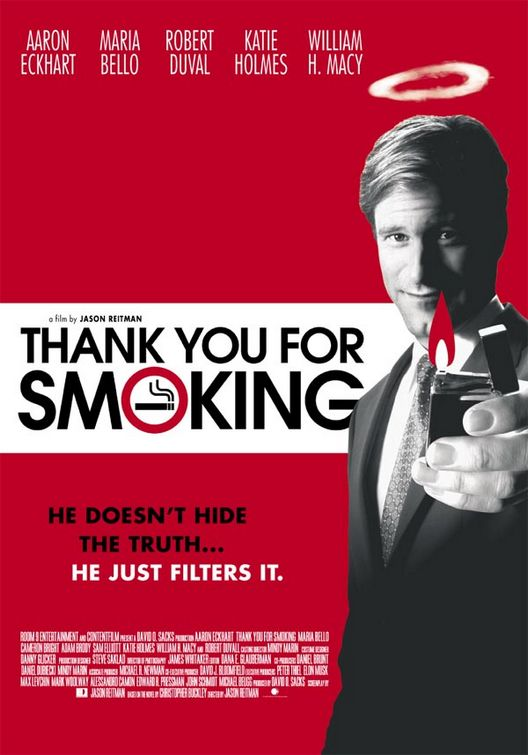review on thank you for smoking Big tobacco lobbyist aaron eckhart plays role model to his impressionable son while spewing outrageous spin in washington and hollywood.