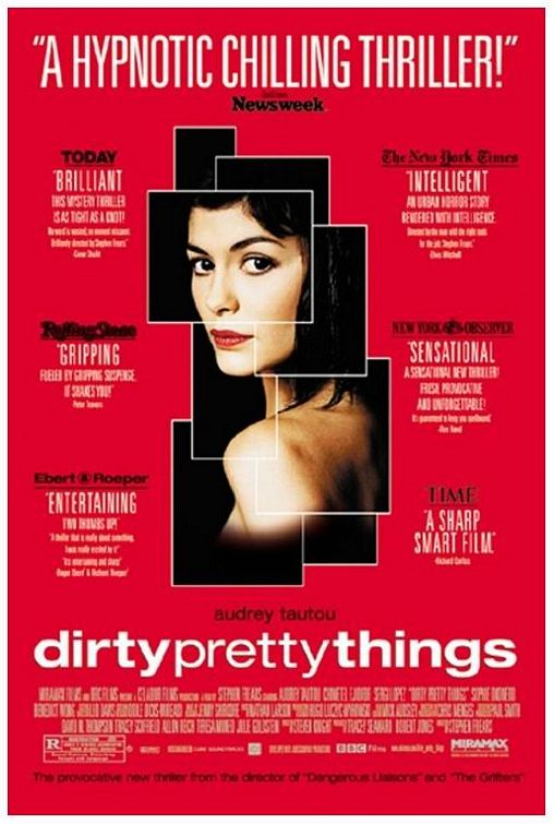 dirty pretty things the movie Dirty pretty things (2002) is a movie genre drama produced by miramax films was released in united kingdom on 2002-09-05 with director stephen frears and ha.