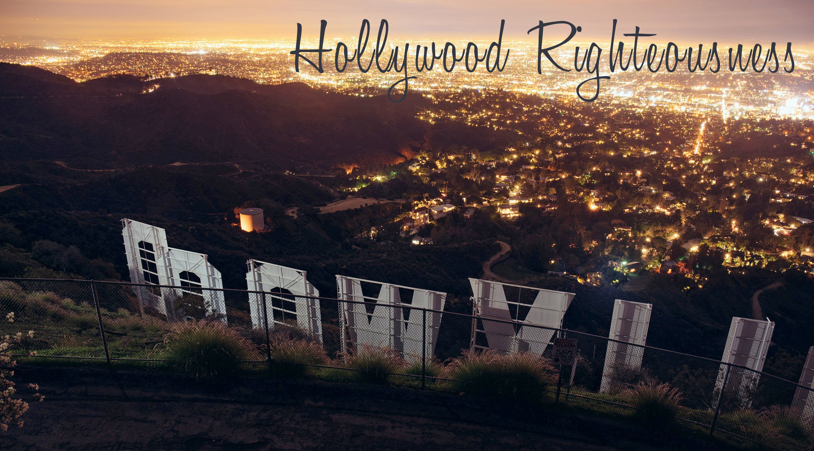 Hollywood Righteousness