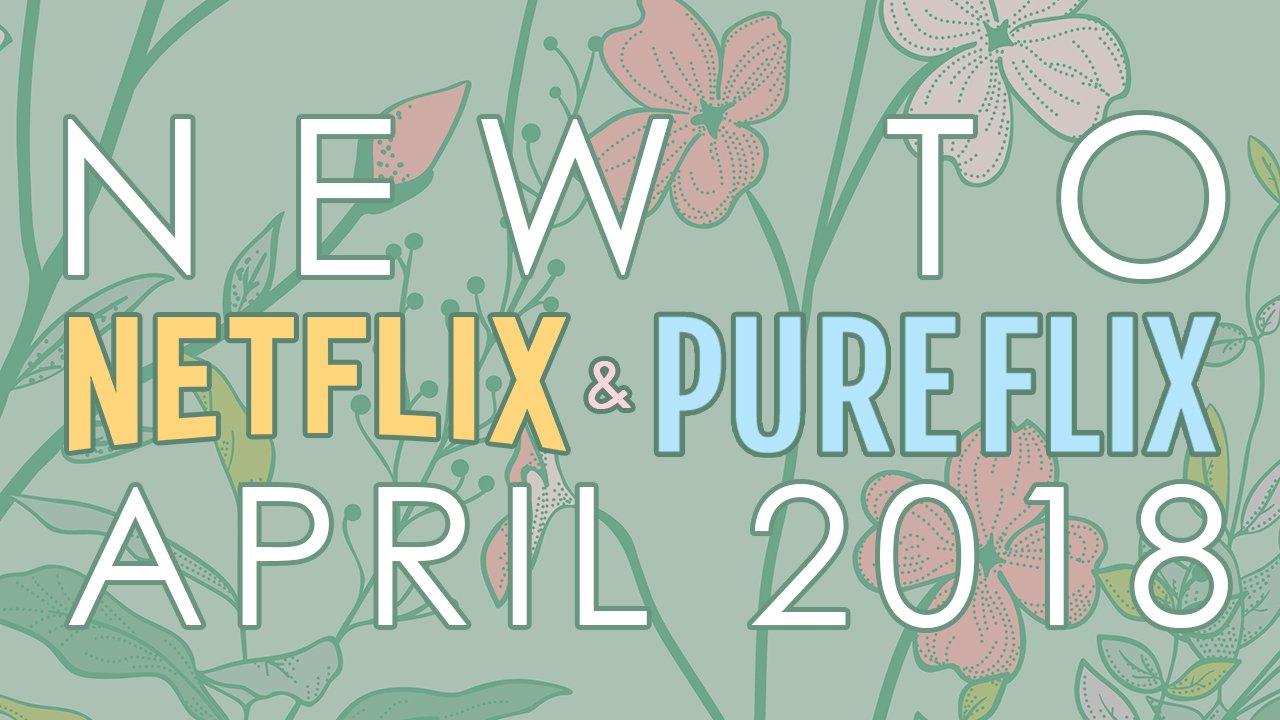 now streaming on netflix and pure flix april 2018. Black Bedroom Furniture Sets. Home Design Ideas